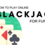Blackjack online for fun: the best way to learn the game